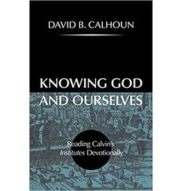 Calhoun Knowing God and Ourselves