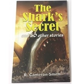 R Cameron-Smith The Shark's Secret and 50 Other Stories