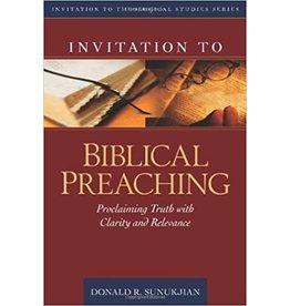 Sunukjian Invitation to Biblical Preaching