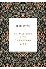 Calvin A Little Book on the Christian Life Gift