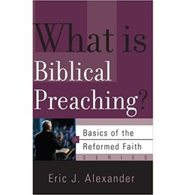 Alexander What is Biblical Preaching?