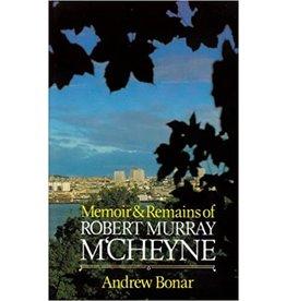 Bonar Memoir and Remains of Robert Murray M'Cheyne