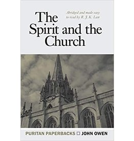 Owen The Spirit and the Church (Puritan Paperbacks)