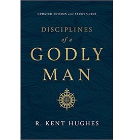 Hughes Disciplines of A Godly Man