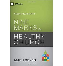 Dever Nine Marks of a Healthy Church