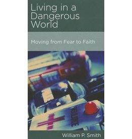 Smith Living In A Dangerous World: Moving from fear to faith
