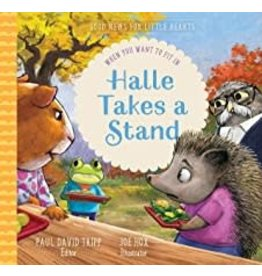 P Tripp Halle Takes a Stand: When you Want To Fit In(Good News for Little Hearts Series)