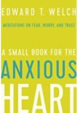 Welch A Small Book for the Anxious Heart