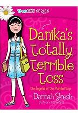 Gresh Danika's Totally Terrible Toss