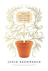 Brownback Flourish: How the Love of Christ Frees us from Self-Focus