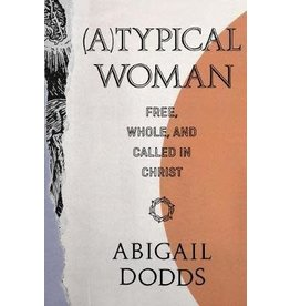Dodds (A) Typical Woman: Free, Whole and Called in Christ
