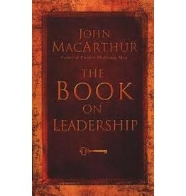 John MacArthur The Book on Leadership