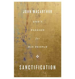 John MacArthur Sanctification - God's Passion for His People