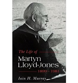 Murray Life of Martyn Lloyd-Jones 1899-1981