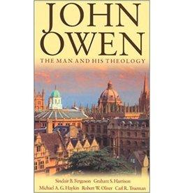 Ferguson John Owen, The  Man and His Theology