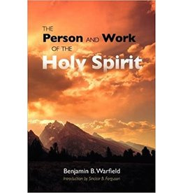 Warfield The Person and Work of the Holy Spirit