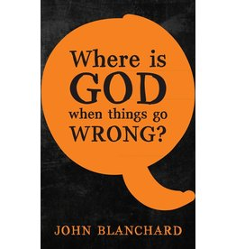 Blanchard Where is God When Things Go Wrong?