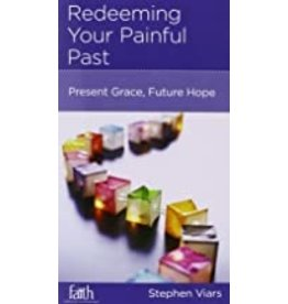 Viars Redeeming Your Painful Past - Present grace, future hope