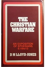 Lloyd-Jones Ephesians Volume 7 The Christian Warfare