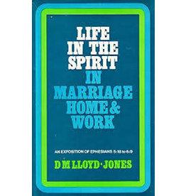 Lloyd-Jones Ephesians Volume 6 Life in the Spirit