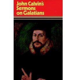 Calvin John Calvin's Sermons on Galatians