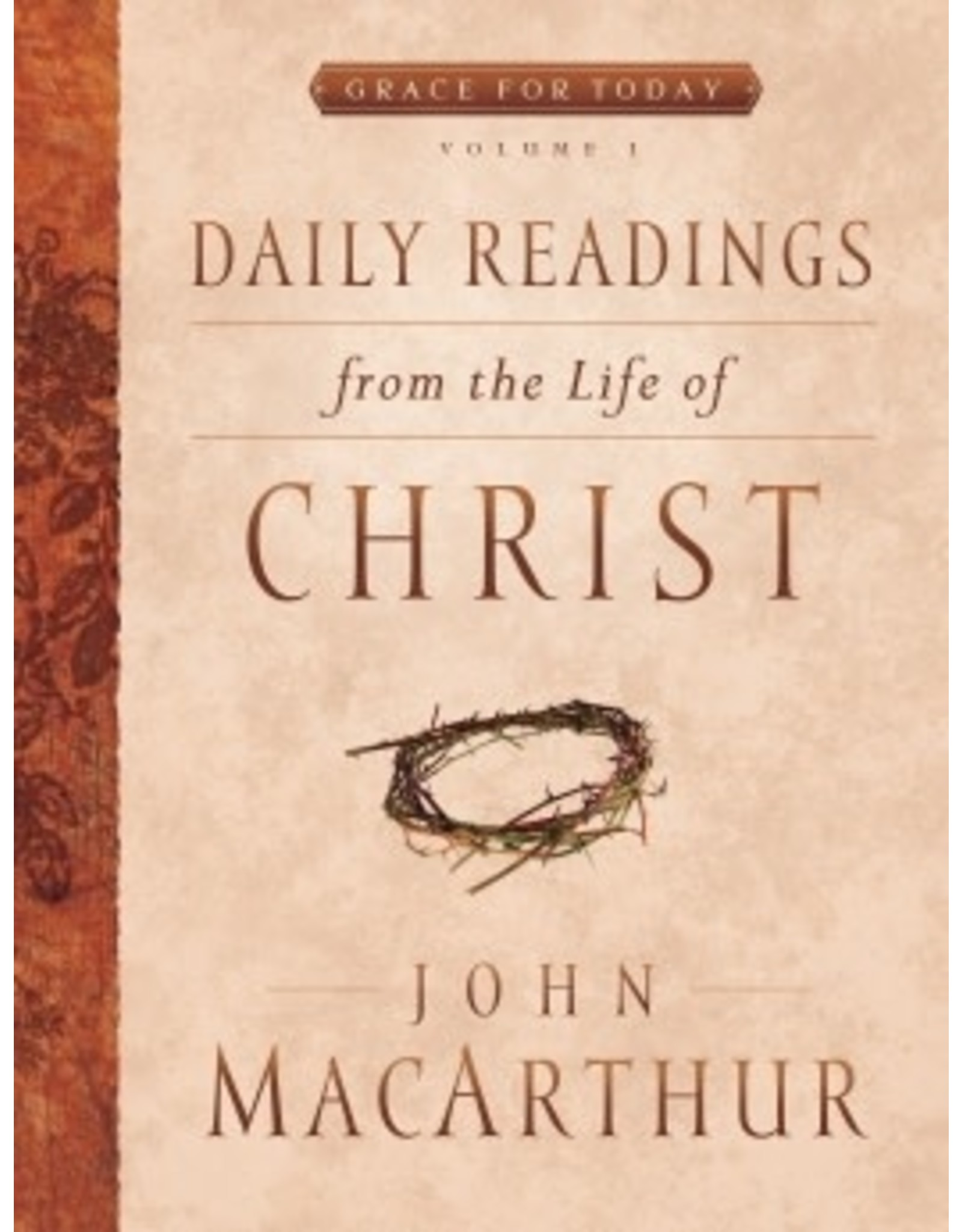MacArthur Daily Readings from the Life of Christ Vol 1