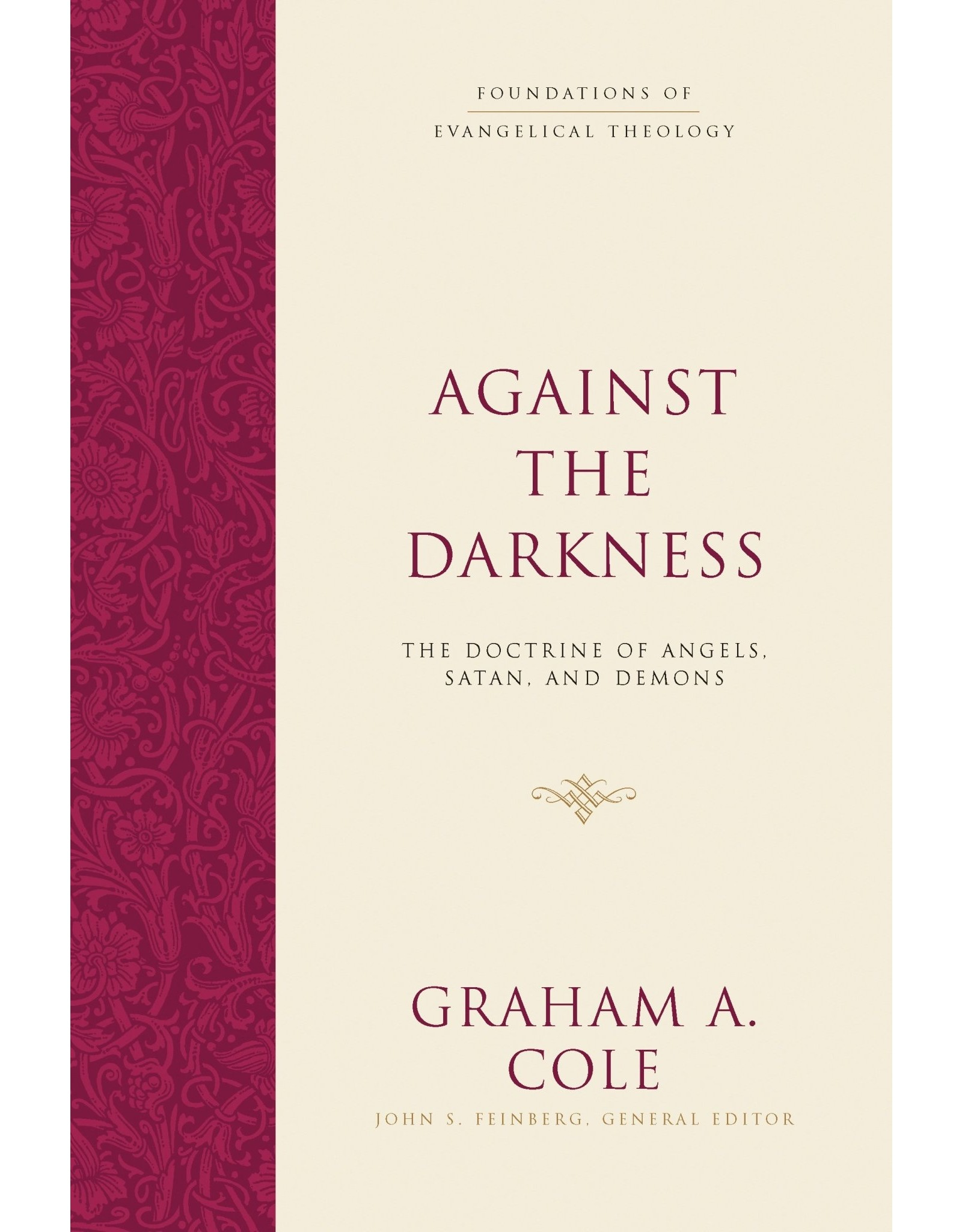 Cole Against the Darkness: The Doctrine of Angels, Satan, and Demons