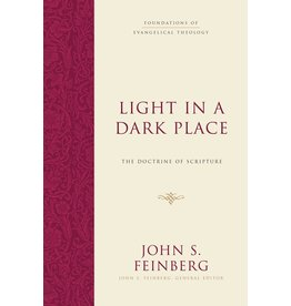 Feinberg Light in a Dark Place: The Doctrine of Scripture