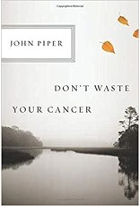 Piper Don't Waste Your Cancer