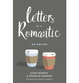 Perron / Harmon Letters to a Romantic on Dating