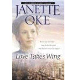 Janette Oke Love Takes WIng