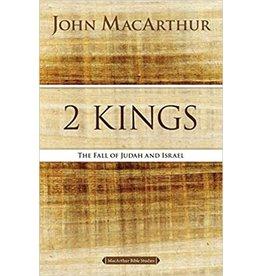 John MacArthur MacArthur 2 Kings: The Fall of Judah and Israel