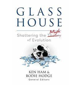 Ham/Hodge Glass House: Shattering the Myth of Evolution