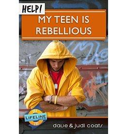 Dave and Judi Coats Help! My teen is rebellious