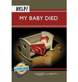 Weems R Help! My Baby Died