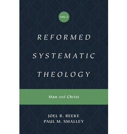 Beeke/Smalley Reformed Systematic Theology: Volume 2: Man and Christ