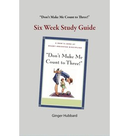 Hubbard Don't Make Me Count to Three!  Six Week Study Guide