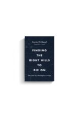 Ortlund Finding The Right Hills to Die On
