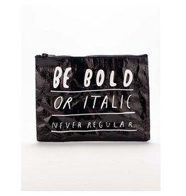 ZIPPER POUCH - BE BOLD ITALIC