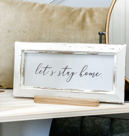 """Let's Stay Home Sign with Stand 