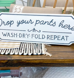 "Drop Your Pants Here | 28"" Metal Sign"