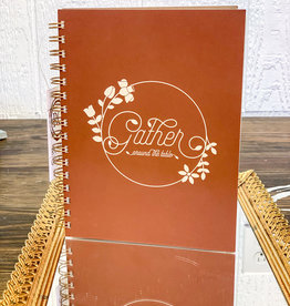 Gather Around the Table Recipe Cookbook