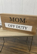 Mom off duty sign