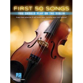 Hal Leonard First 50 Songs You Should Play on the Violin