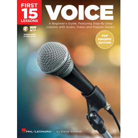 Hal Leonard First 15 Lessons – Voice (Pop Singers' Edition) A Beginner's Guide, Featuring Step-By-Step Lessons with Audio, Video, and Popular Songs!