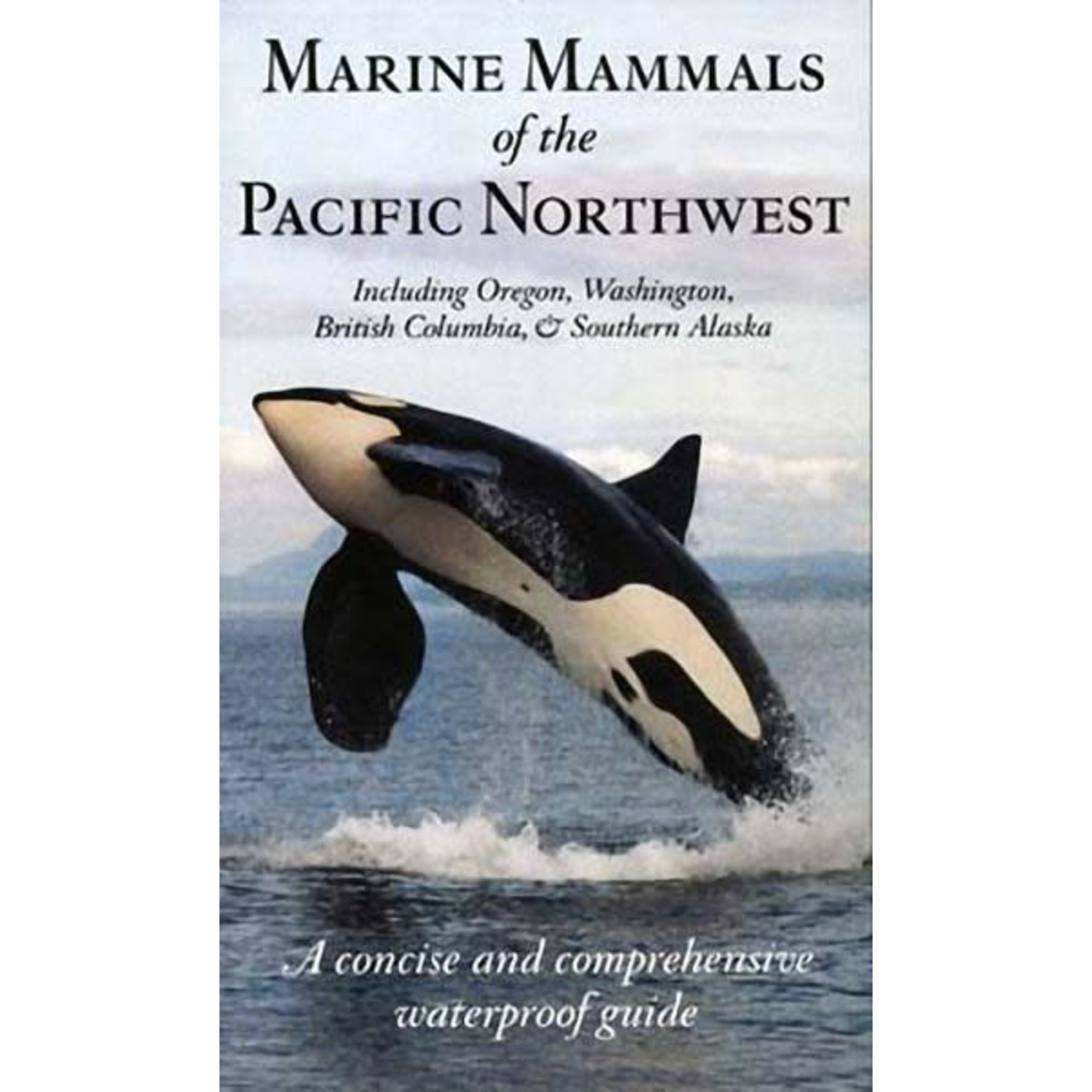 Harbour Publishing Field Guide Marine Mammals of the PNW