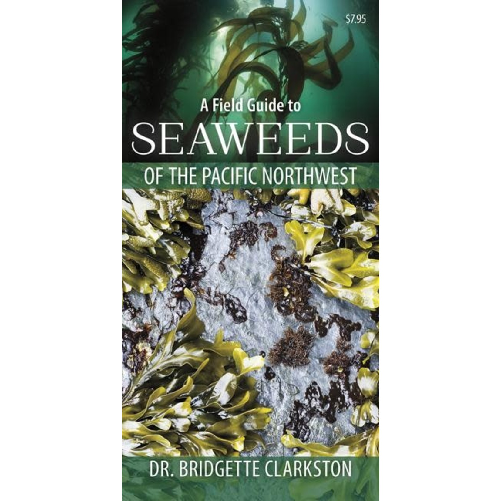 Harbour Publishing Field Guide Seaweeds of the PNW