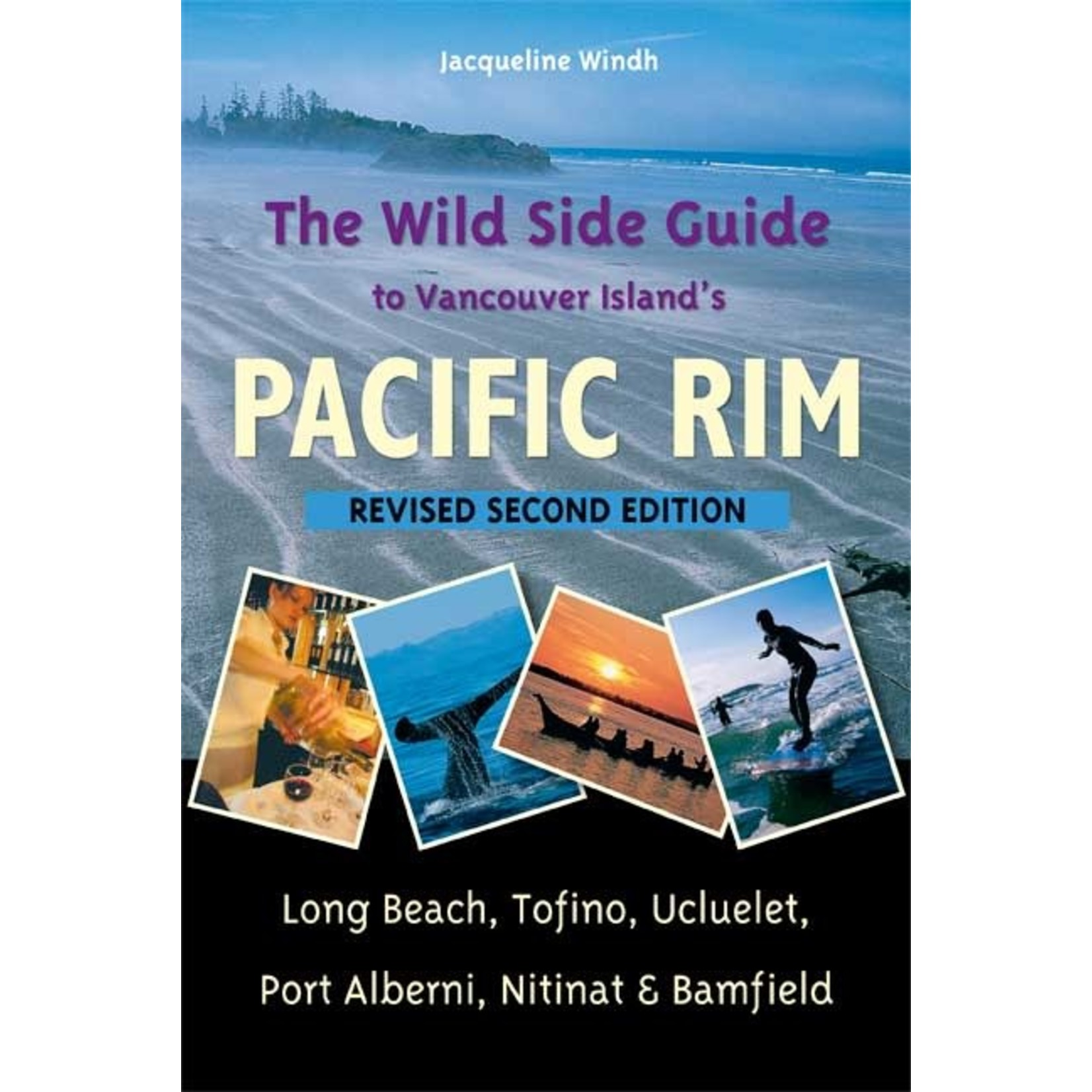 Harbour Publishing The Wild Side Guide to Vancouver Island's Pacific Rim