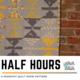 Half Hours Quilt Class