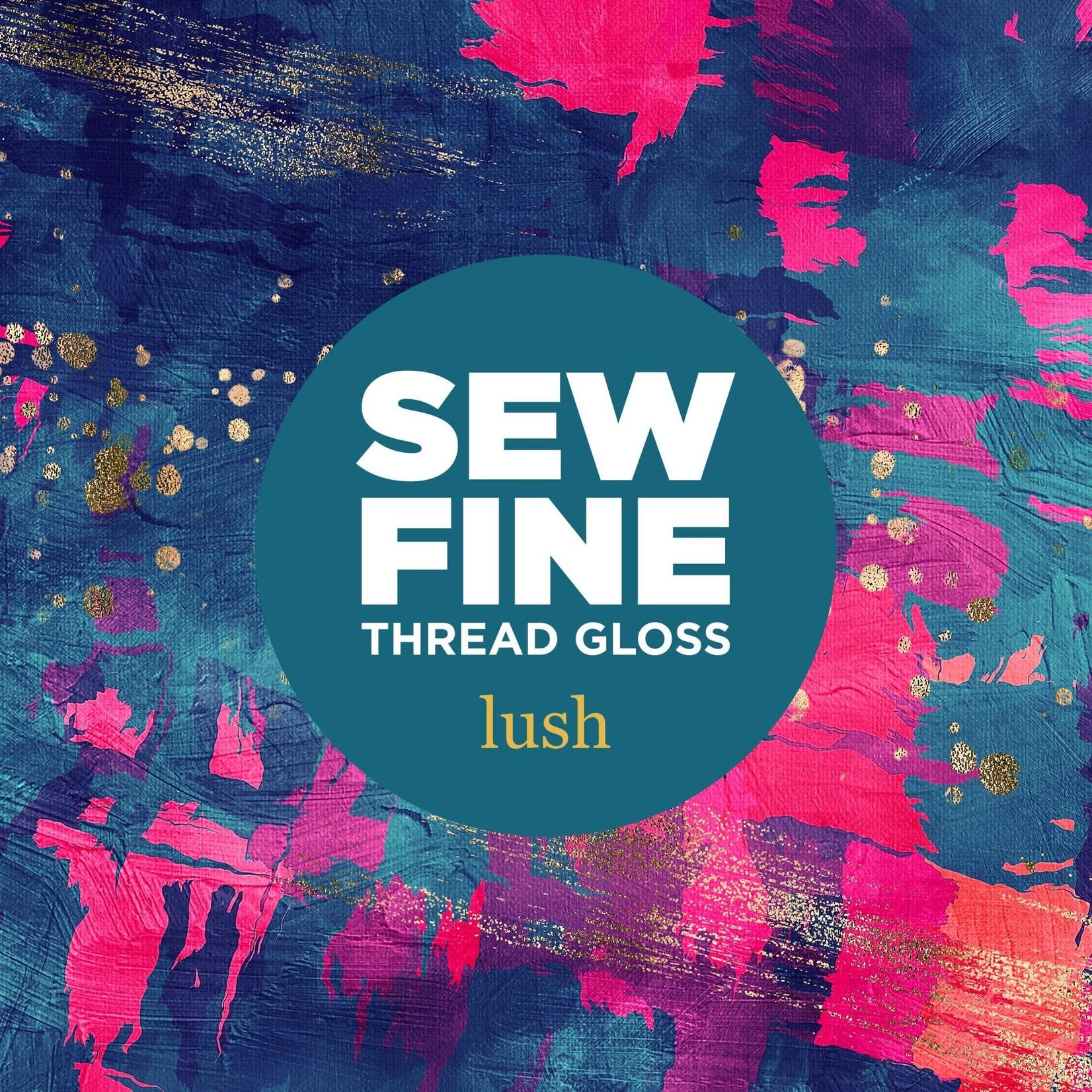 Sew Fine Sew Fine Thread Gloss: Lush 0.5 oz